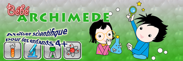 Bébé ARCHIMEDE - Atelier scientifique Parents-Enfant 5+